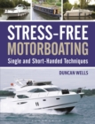 Image for Stress-Free Motorboating: Single and Short-Handed Techniques