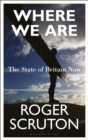 Image for Where we are  : the state of Britain now