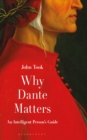 Image for Why Dante matters  : an intelligent person's guide