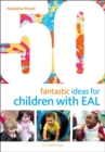 Image for 50 fantastic ideas for children with EAL
