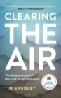 Image for Clearing the air  : the beginning and the end of air pollution