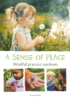 Image for A sense of place  : mindful practice outdoors