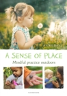 Image for A sense of place: mindful practice outdoors
