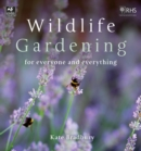 Image for Wildlife gardening for everyone and everything