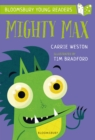 Image for Mighty Max: A Bloomsbury Young Reader