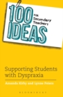 Image for 100 ideas for secondary teachers  : supporting students with dyspraxia