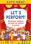 Image for Let's perform!  : monologues, duologues and poems for children to perform