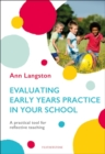 Image for Evaluating early years practice in your school  : a practical tool for reflective teaching