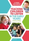 Image for Teaching children to listen in the early years  : a practical approach