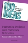 Image for 100 ideas for secondary teachers  : supporting students with numeracy difficulties