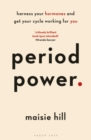 Image for Period power  : harness your hormones and get your cycle working for you