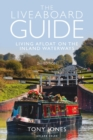 Image for The liveaboard guide: living afloat on the inland waterways
