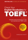 Image for Check your English vocabulary for TOEFL: essential words and phrases to help you maximise your TOEFL score