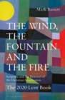 Image for The wind, the fountain and the fire  : scripture and the renewal of the Christian imagination