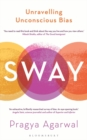 Image for Sway  : unravelling unconscious bias