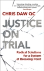 Image for Justice on trial  : radical solutions for a system at breaking point