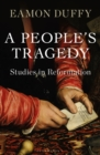 Image for A people's tragedy  : studies in reformation