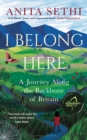 Image for I Belong Here: A Journey Along the Backbone of Britain