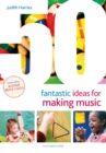 Image for 50 fantastic ideas for making music