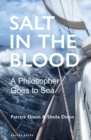 Image for Salt in the Blood : A philosopher goes to sea
