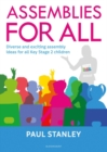 Image for Assemblies for all: diverse and exciting assembly ideas for all Key Stage 2 children