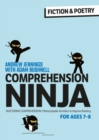 Image for Comprehension ninja for ages 7-8  : comprehension worksheets for Year 3: Fiction & poetry