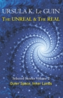 Image for The unreal and the real  : selected stories of Ursula K. Le GuinVolume 2,: Outer space & inner lands