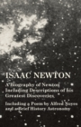 Image for Isaac Newton - A Biography of Newton Including Descriptions of His Greatest Discoveries - Including a Poem by Alfred Noyes and a Brief History Astronomy