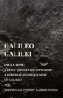 Image for Galileo Galilei - Including a Brief History of Astronomy, a Portrait and Biography of Galileo and Additional Poetry Alfred Noyes