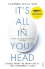 Image for It's all in your head: true stories of imaginary illness