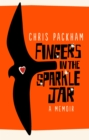 Image for Fingers in the sparkle jar: a memoir