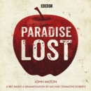 Image for Paradise lost  : a BBC Radio 4 dramatisation