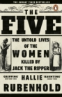 Image for The five: the untold lives of the women killed by Jack the Ripper