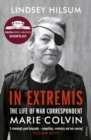 Image for In extremis: the life of war correspondent Marie Colvin