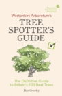 Image for Westonbirt Arboretum's tree spotter's guide: the definitive guide to Britain's 100 best trees