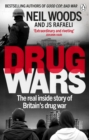 Image for Drug wars: the terrifying inside story of Britain's drug trade