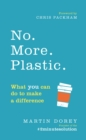 Image for No. More. Plastic: what you can do to make a difference in just 2 minutes