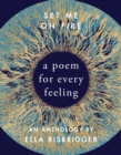 Image for Set Me on Fire: A Poem for Every Feeling