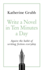 Image for Write a novel in ten minutes a day