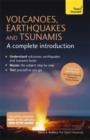 Image for Volcanoes, earthquakes and tsunamis  : a complete introduction
