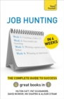 Image for Job hunting in 4 weeks  : the complete guide to success