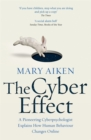 Image for The cyber effect  : a pioneering cyberpsychologist explains how human behaviour changes online