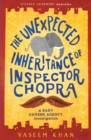 Image for The unexpected inheritance of Inspector Chopra