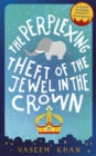 Image for The perplexing theft of the jewel in the crown