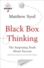 Image for Black box thinking  : the surprising truth about success (and why some people never learn from their mistakes)