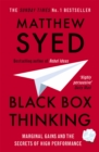 Image for Black box thinking  : marginal gains and the secrets of high performance