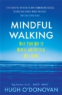 Image for Mindful walking  : walk your way to mental and physical well-being