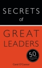 Image for Secrets of great leaders: 50 ways to make a difference