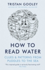 Image for How to read water  : clues and patterns from puddles to the sea