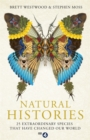 Image for Natural histories  : 25 extraordinary species that have changed our world